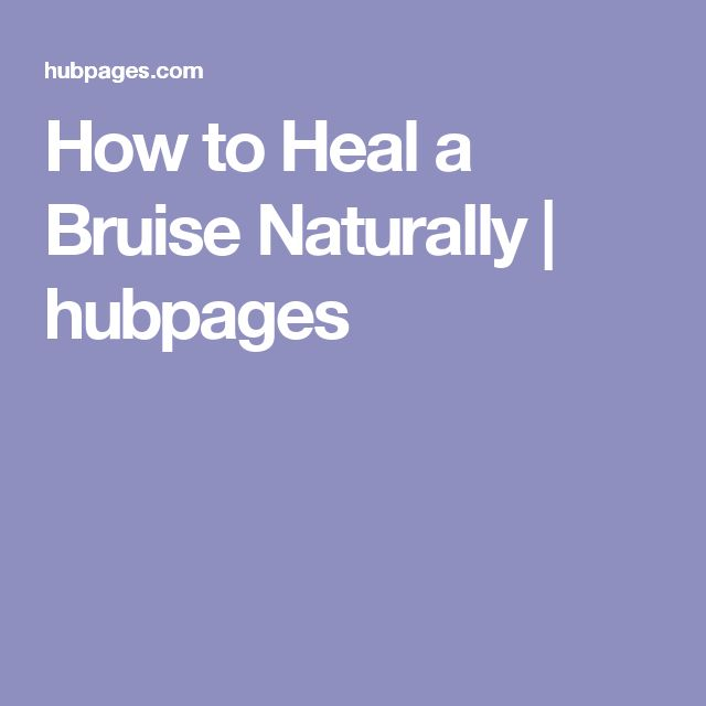 How to Heal a Bruise Naturally | hubpages