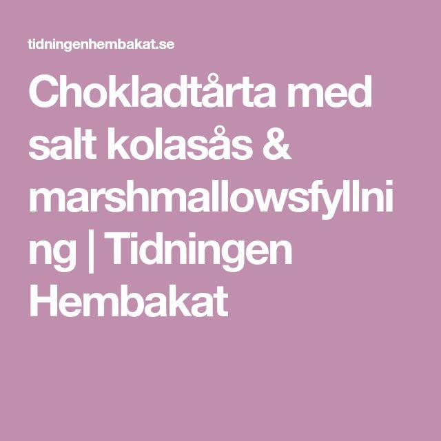 Chokladtårta med salt kolasås & marshmallowsfyllning | Tidningen Hembakat