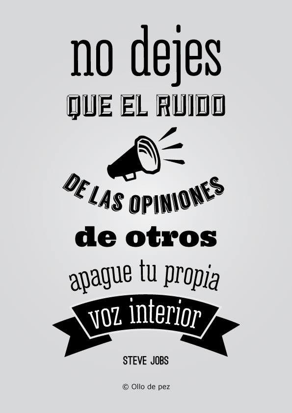 """#Frases #stevejobs #ollodepez """"No Dejes Que el ruido de las Opiniónes de Otros apague tu Propia Voz interior"""""""