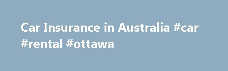 "Car Insurance in Australia #car #rental #ottawa http://car.remmont.com/car-insurance-in-australia-car-rental-ottawa/  #car insurance australia # Vehicle Insurance in Australia Find out about the types of vehicle insurance available in Australia, how to make a claim and what the cover provides. In Australia all cars must be covered by compulsory third party (CTP) insurance. The term ""green slip"" is commonly used to describe the CTP insurance certificate. […]The post Car Insurance in Australia…"