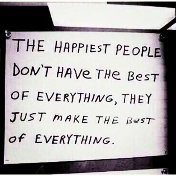 #happiest #people #make the #best of everything.. #life #inspiration #motivation #quotes