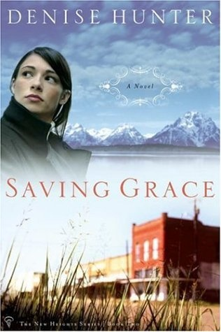 Saving Grace by Denise Hunter (New Heights, book 2) #ChristianFiction