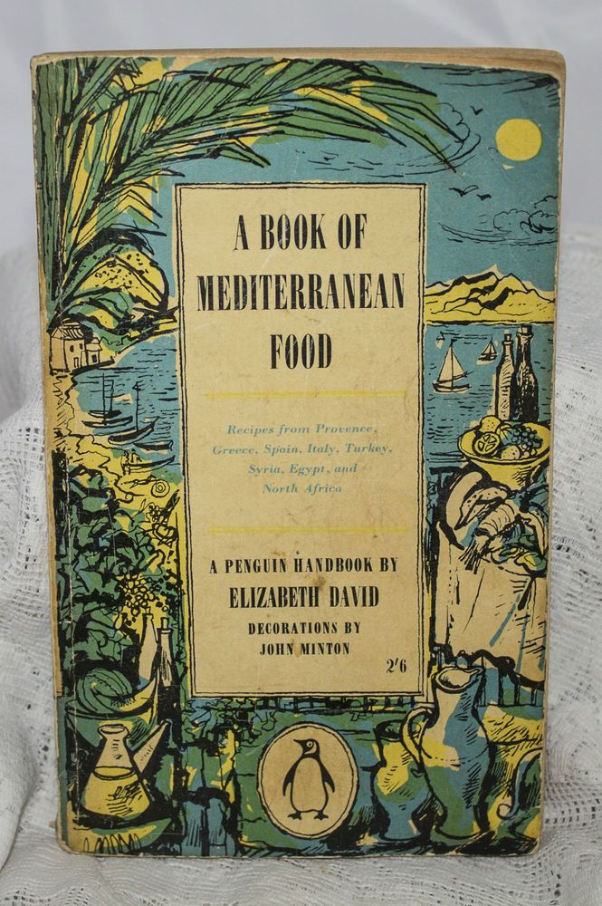 A BOOK OF MEDITERRANEAN FOOD ELIZABETH DAVID PENGUIN 1955 ILLS JOHN MINTON
