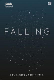 Nurina mengeja kata: [Resensi: Falling - Rina Suryakusuma] Ketika Jatuh pada Orang yang Salah
