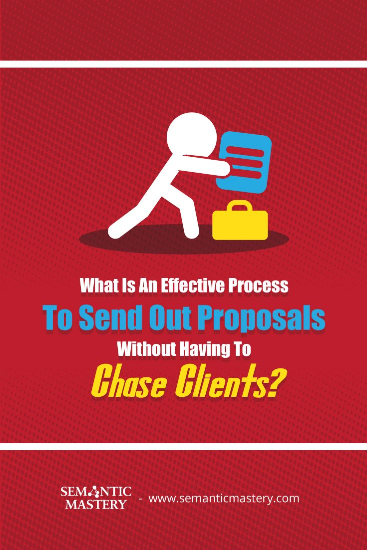 What Is An Effective Process To Send Out Proposals Without Having To Chase #SEO Clients? It has ..................... via http://semanticmastery.com/what-is-an-effective-process-to-send-out-proposals-without-having-to-chase-clients/ . This is a question from an attendee that asked at one of our Free weekly Hump Day Hangouts here http://semanticmastery.com/humpday.