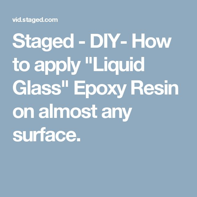 "Staged - DIY- How to apply ""Liquid Glass"" Epoxy Resin on almost any surface."