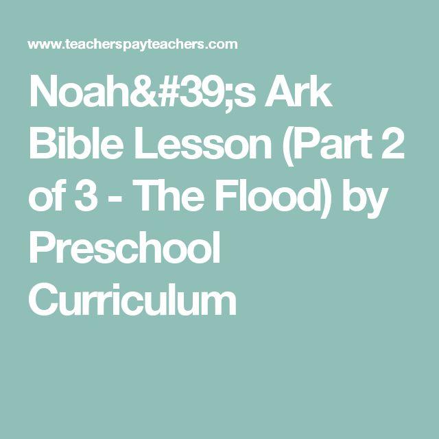 Noah's Ark Bible Lesson (Part 2 of 3 - The Flood) by Preschool Curriculum