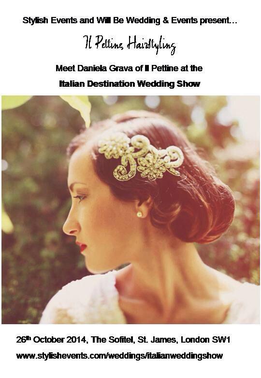 Meet Daniela Grava of ILPettine at the Italian Destination Wedding Show on 26th October 2014, The Sofitel, St. James, London SW1 www.stylishevents.com/weddings/italianweddingshow  Italian hair stylist