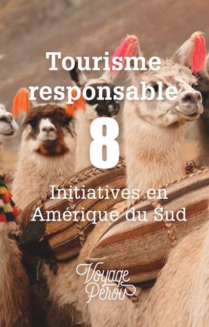 Le tourisme reponsable vous intéresse? Voici 8 initiatives sérieuses à découvrir lors de votre voyage Amérique du Sud.