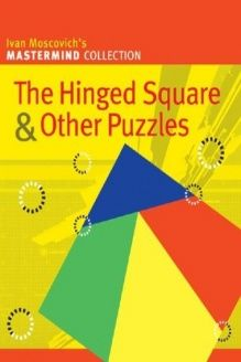 The Hinged Square & Other Puzzles (Mastermind Collection) , 978-1402716669, Ivan Moscovich, Sterling