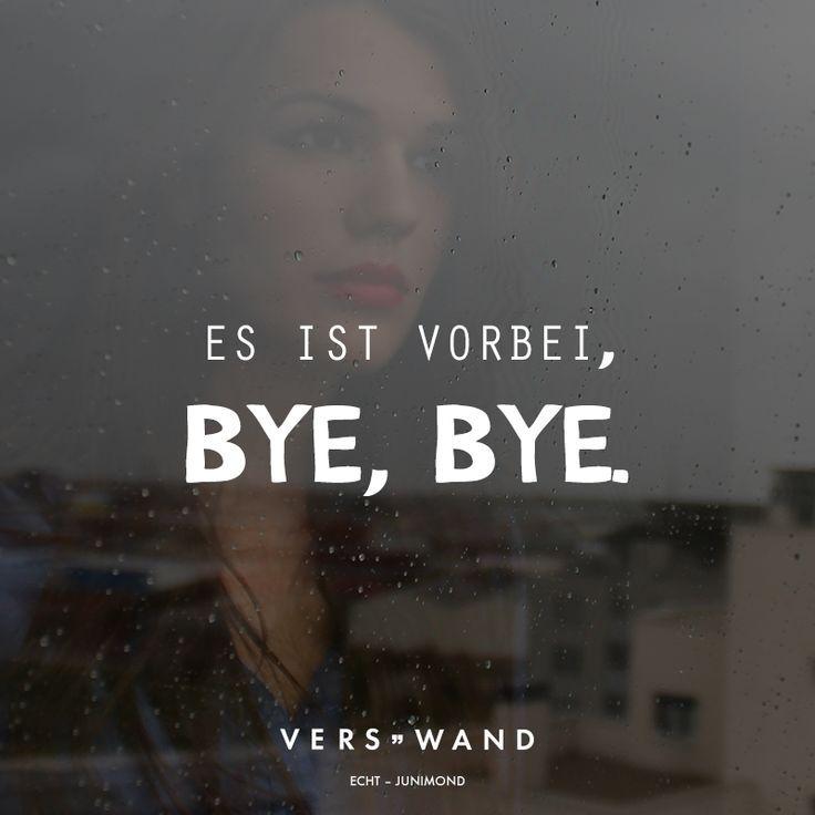 Es ist vorbei, bye, bye. -Echt – #Ichdenkandichsprüche #Schönesprücheleben #S…