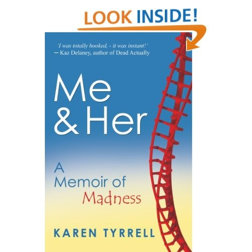 Me and Her: A Memoir Of Madness: Karen Tyrrell: Amazon.com: Kindle Store