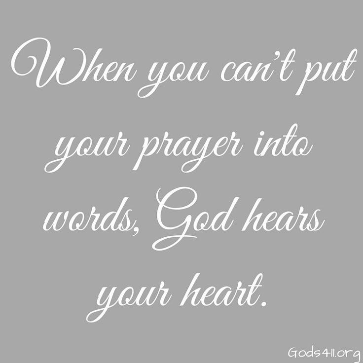 God hears your heart.