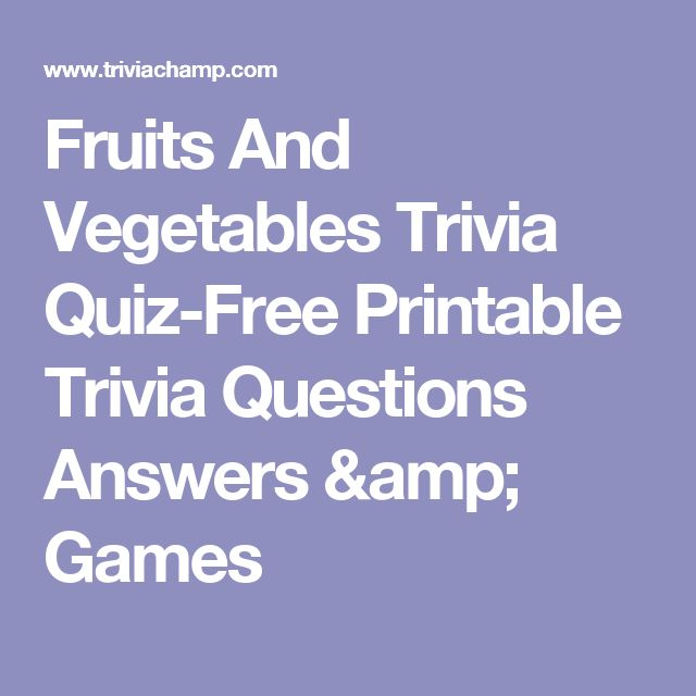Fruits And Vegetables Trivia Quiz-Free Printable Trivia Questions Answers & Games