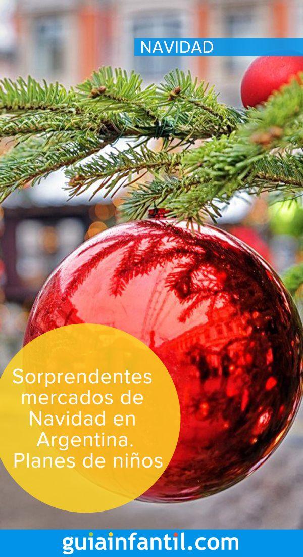 2d65ccb7a8b0c Los mercados navideños más impresionantes de Argentina. ¡Un plan genial con  niños para estas navidades!  navidad  xmas  niños  GuíaInfantil