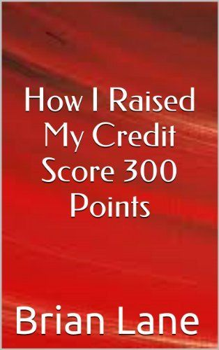 How I Raised My Credit Score 300 Points!!!, http://www.amazon.com/dp/B00GR3284K/ref=cm_sw_r_pi_awdl_Mk3Isb0C4XSKZ
