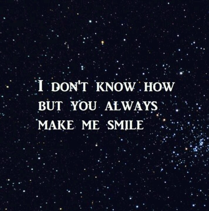 you always know how to make me smile quotes