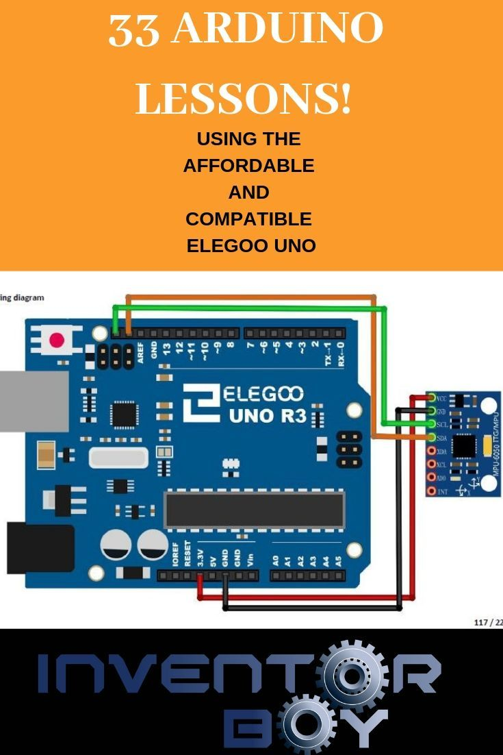 We Have Posted 33 Arduino Lessons Using The Elegoo Uno Starter Kit