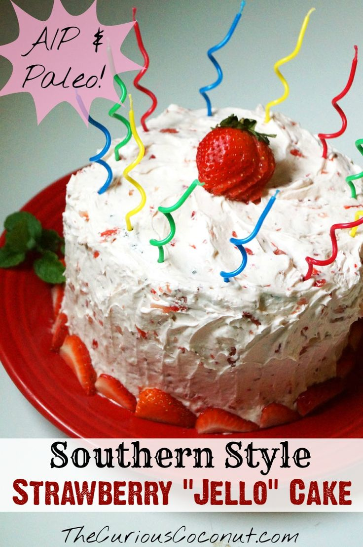 "AIP and #Paleo Southern Style Strawberry ""Jello"" Cake ..."