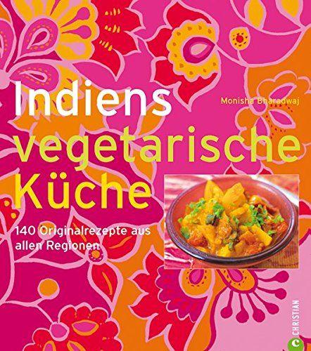 Indiens vegetarische Küche: 140 Originalrezepte aus allen... https://www.amazon.de/dp/3884727028/ref=cm_sw_r_pi_dp_x_sux-xbW4W169C
