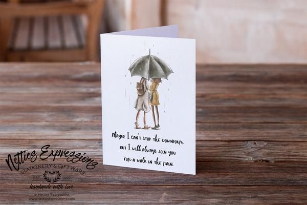 Maybe I can't stop the downpour - Friendship Card