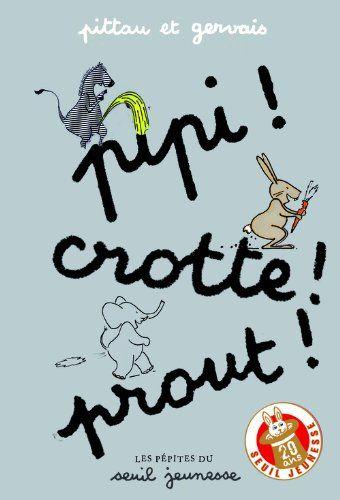 Pipi ! Crotte ! Prout !: Amazon.fr: Pittau, Gervais: Livres