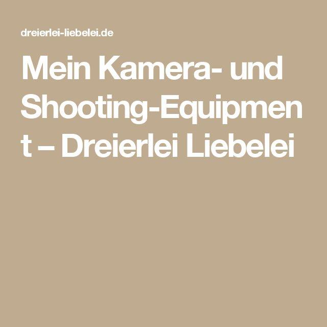 Mein Kamera- und Shooting-Equipment – Dreierlei Liebelei