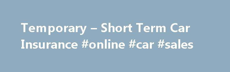 Temporary – Short Term Car Insurance #online #car #sales http://car-auto.remmont.com/temporary-short-term-car-insurance-online-car-sales/  #daily car insurance # Temporary car insurance Temporary car insurance Tempcover are the […]