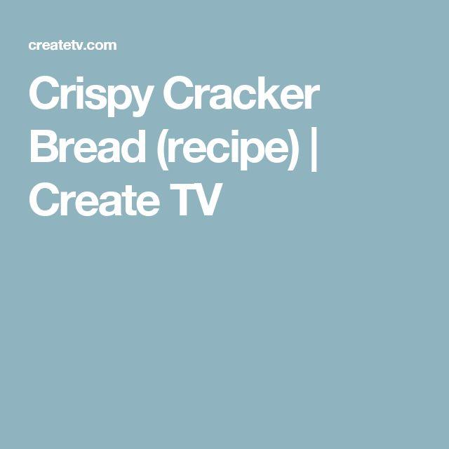Crispy Cracker Bread (recipe) | Create TV
