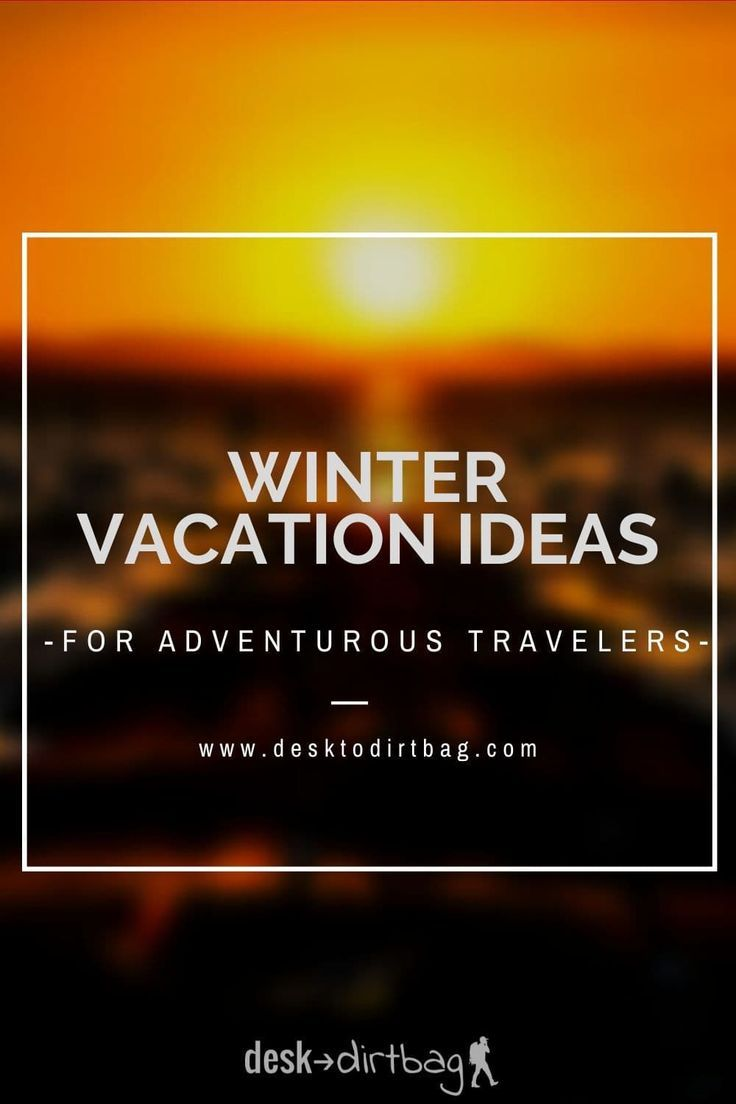 7 Awesome And Adventurous Winter Vacation Ideas In 2020 Winter Vacation Beautiful Places To Travel Travel Globe