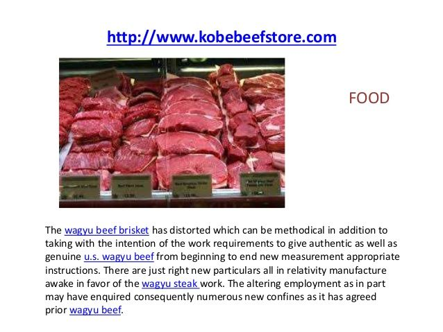 There american style kobe beef are as a result many new facilities coming up one in addition to only such is the online availability of meat. The makers are japanese wagyu cattle providing quality and genuine item at unbelievable price. Make sure you order that online within affordable american wagyu beef price. The ritual is clearly helping all of us to learn and get more about meat of different wagyu categories.