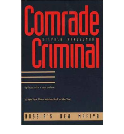 "Comrade Criminal This riveting book is the first comprehensive investigation into the organized crime and corruption that plague Russia today. Describing a society under the sway of gangster bosses, corrupt army generals, bank swindlers, drug dealers, and uranium thieves, the book shows how ""mafiya"" crime lords and still-powerful former Soviet bureaucrats-so-called ""comrade criminals""-have sabotaged their country's attempt at revolution and reform."