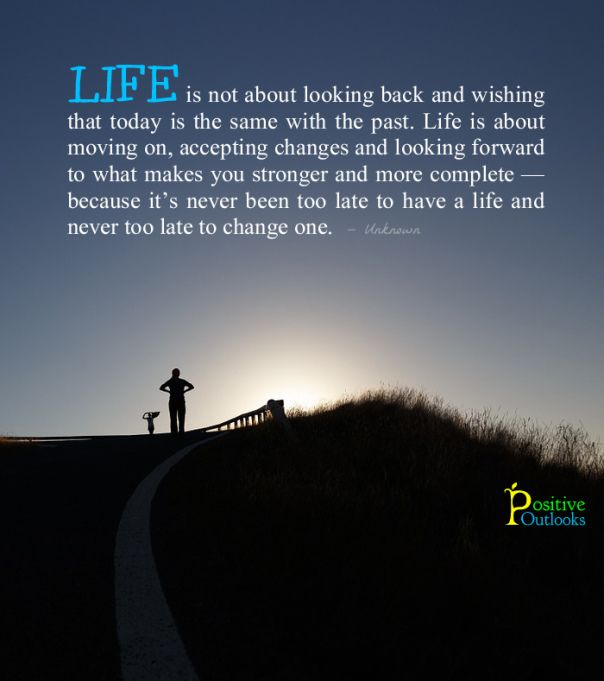 Quotes About Change In Life And Moving On: Positive Outlook Quotes