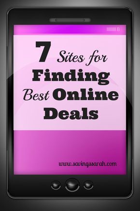 Looking for a great deal without having to darken the doorstep of a store. Check out these 7 Sites that will help you score the best online deals. Great cash saving helpers.
