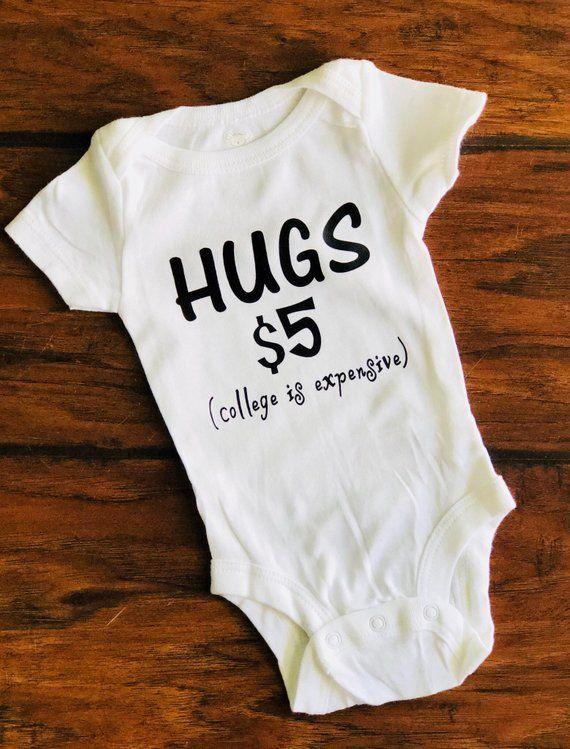 Hugs For Sale College Is Expensive Newborn Onesie Funny Gender Neutral Onesie Newborn Onesies Baby Onesies New Baby Products