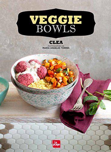 Veggie bowls de Clea https://www.amazon.fr/dp/2842214625/ref=cm_sw_r_pi_dp_yO0dxb84YP0GN