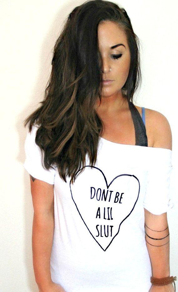 FREE SHIPPING- Don't Be A Little Slut, Hipster Off Shoulder Shirt, Slouchy Shirt, Oversized Shirt (women, teen girls)
