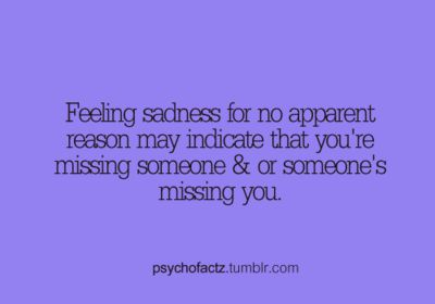 Yeah well that sounds about right. I miss some people a lot...