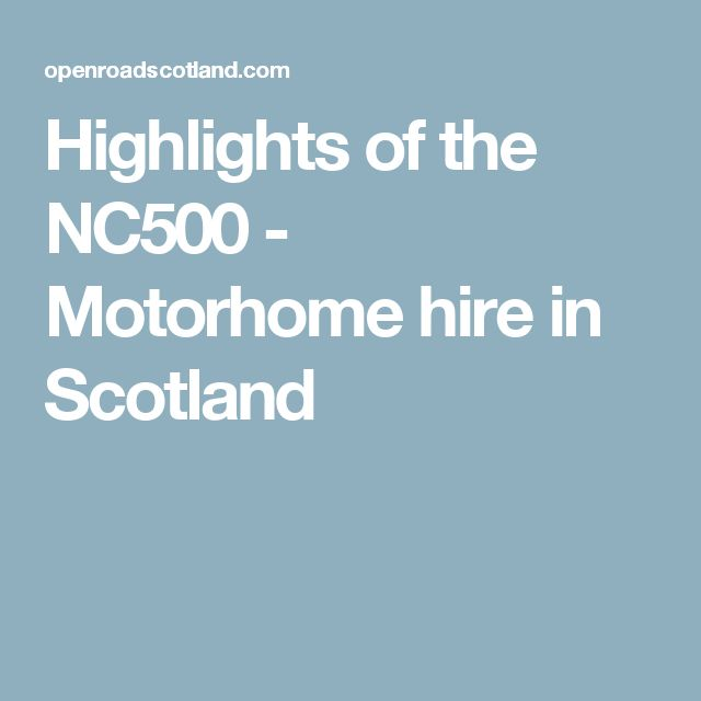 Highlights of the NC500 - Motorhome hire in Scotland