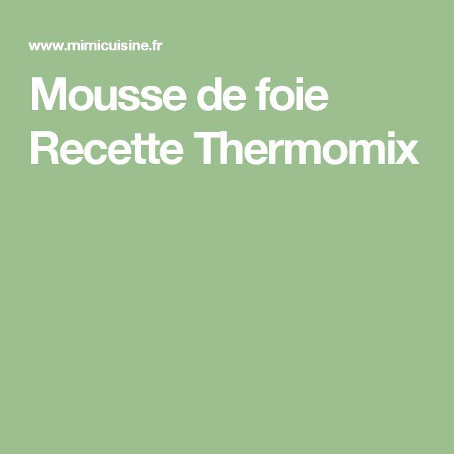 Mousse de foie Recette Thermomix