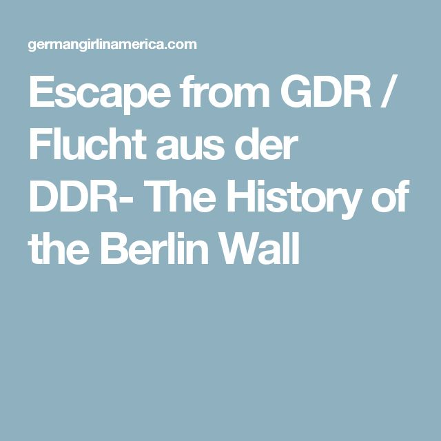 Escape from GDR / Flucht aus der DDR- The History of the Berlin Wall