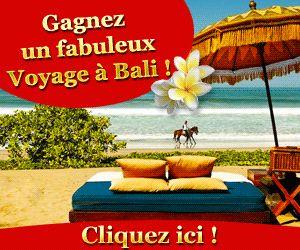 Gagner-Des-Voyages.com:   gagnez un magnifique voyage à Bali pour 4 personnes ou un chèque de 7500 €