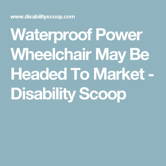 Waterproof Power Wheelchair May Be Headed To Market - Disability Scoop
