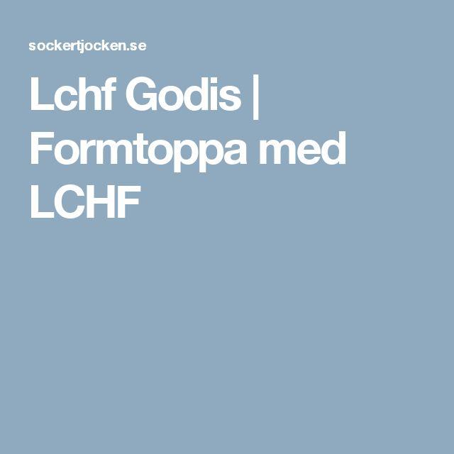Lchf Godis | Formtoppa med LCHF