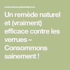 Un remède naturel et (vraiment) efficace contre les verrues – Consommons sainement !