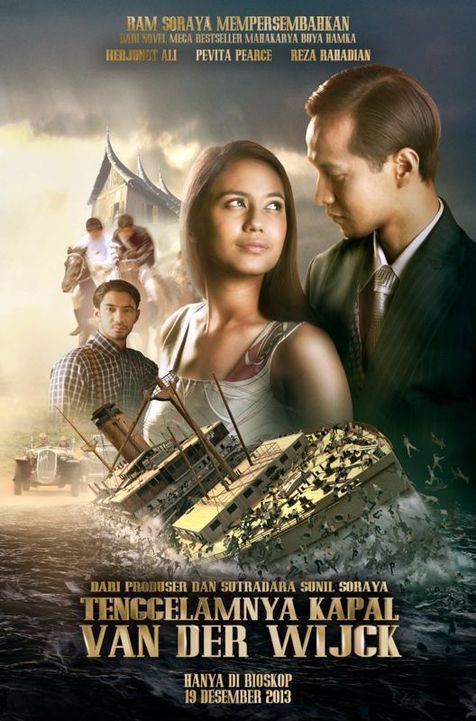 Tenggelamnya Kapal Van Dew Wijck. Starring Herjunot Ali, Pevita Pearce & Reza Rahadian. Directed by Sunil Soraya.