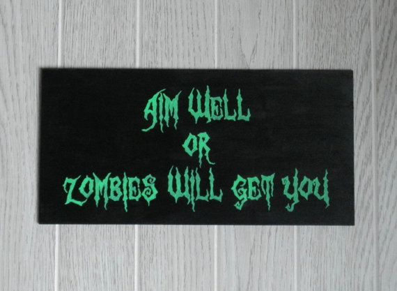 Hand Painted Wooden Boys Bathroom Sign Aim Well Or Zombies Will Get You