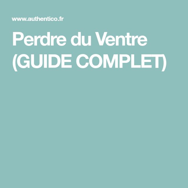 Perdre du Ventre (GUIDE COMPLET)