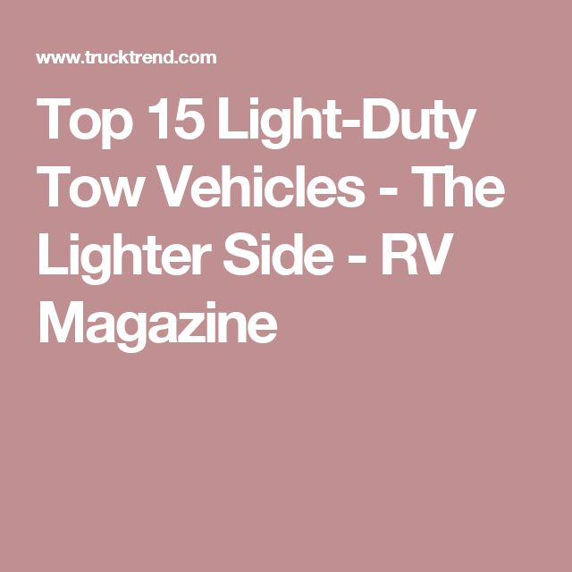 Top 15 Light-Duty Tow Vehicles - The Lighter Side - RV Magazine