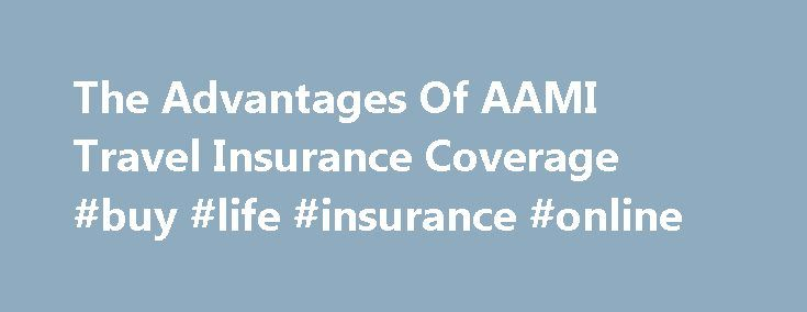 The Advantages Of AAMI Travel Insurance Coverage #buy #life #insurance #online http://insurance.remmont.com/the-advantages-of-aami-travel-insurance-coverage-buy-life-insurance-online/  #aami insurance # The Advantages Of Traveling Insured AAMI travel insurance is an investment that one will not regret making. AAMI is an established insurance agency that has been providing travel insurance for many years now. Their travel insurance not only covers a wide range of circumstances but also is…